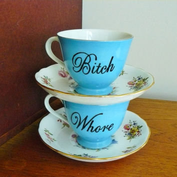 Bitch Whore hand painted vintage mismatched teacup and saucer set x 2 recycled humor bad girl tea party