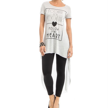 Follow Your Heart Graphic Hi Low Tee in Gray
