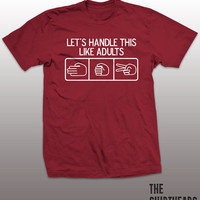 Let's Handle This Like Adults Shirt - rock paper scissors tshirt, mens womens gift, funny tee, instagram, tumblr, graphic fashion top, cool