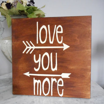 Love You More Wood Sign, Painted Wood Sign, Wall Decor, Wall Art, Farmhouse Decor ,  Wood Wall Art, Housewarming Gifts, Love You More Sign