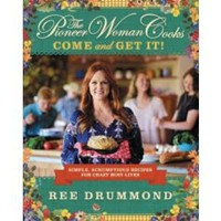 Pioneer Woman Cooks: Come and Get It! (Hardcover) (Ree Drummond)