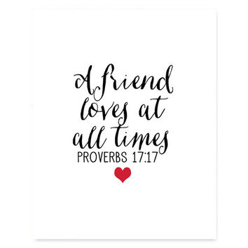 A friend loves at all times Proverbs 17:17 typography quote art, inspirational scripture home decor, prints and posters, minimalist art