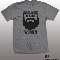 There's A Name For People Without Beards Shirt -  tshirt, mens women gift, funny tee, instagram, tumblr, guys, boyfriend, husband top, humor