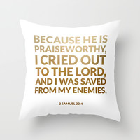 2 Samuel 22:4 Throw Pillow by Cooledition