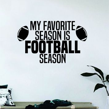 Football Season Quote Decal Sticker Wall Vinyl Art Home Decor Inspirational Sports Teen American Touchdown