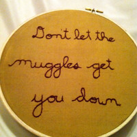Don't Let The Muggles Get You Down Harry by BeanTownEmbroidery
