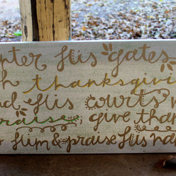 Thanksgiving Bible Verse // Gold and Glitter // 10x20 inch canvas // Psalm 100