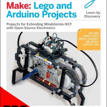 Make: Lego and Arduino Projects, 1Ed (PDF)