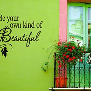 Be Your Own Kind of Beautiful quote wall sticker quote decal wall art decor 4612