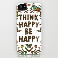 Think Happy Be Happy iPhone & iPod Case by LookHUMAN