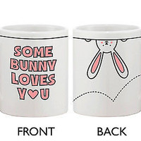 Funny and Cute Ceramic Coffee Mug - Some Bunny Loves You 11oz Coffee Cup