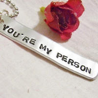Hand stamped,- You're my Person, necklace, Grey's Anatomy, gift for loved one
