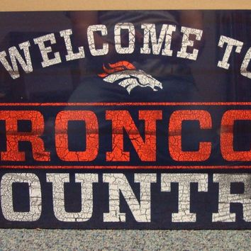 "DENVER BRONCOS WELCOME TO BRONCOS COUNTRY WOOD SIGN 13""X24'' NEW WINCRAFT"