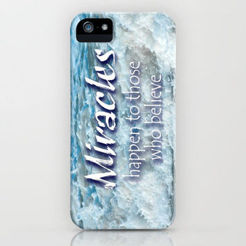 Miracles Happen To Those Who Believe iPhone Case by Stay Inspired | Society6