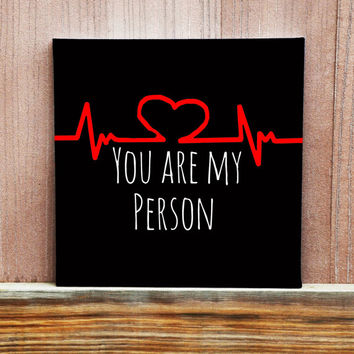 You Are My Person Hand Painted Canvas, Home Decor, Wall Hanging, Wedding Idea, Unique Gift, Friendship, Love