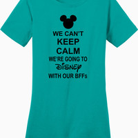 We Can't Keep Calm We're Going to DISNEY With Our BFFs - Ladies Perfect Weight Crew Tee