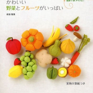 Felt Vegetable & Fruits - Japanese Craft Pattern Book - Kawaii Kitchen Playhouse Zakka - B65