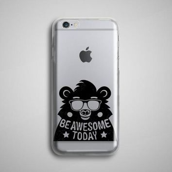 Be Awesome Today Bear Clear iPhone 8 Case