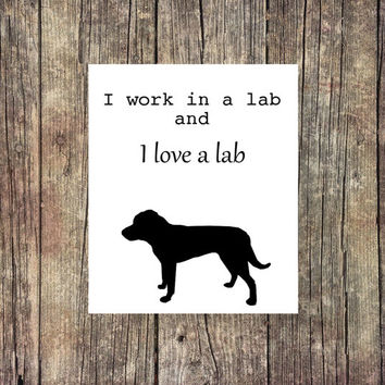I Work In A Lab and I Love A Lab  -Adventure Print - Instant Download - Digital Art - Digital Printable - Dog Print - Desk Art