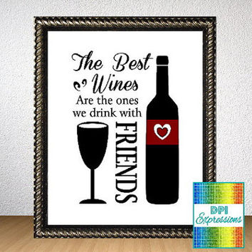 "Wine Quote Art Print ""The Best Wines Are The Ones We Drink With Friends"" Printable Wine Art Kitchen Wall Decor Wine Poster INSTANT DOWNLOAD"