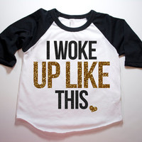 I Woke Up Like This Shirt Kid's Raglan Girl's Shirt Baby Girl Clothes Baby Girl Shirt Hipster Baby Clothes Baby Gift Gold Raglan #24