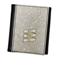 You Can Wish IT Dream IT Do IT High Quality PU Faux Leather Wallet by UltraCases