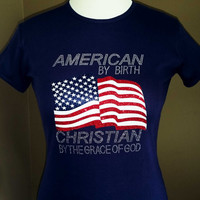 American by Birth Christian by the Grace of God