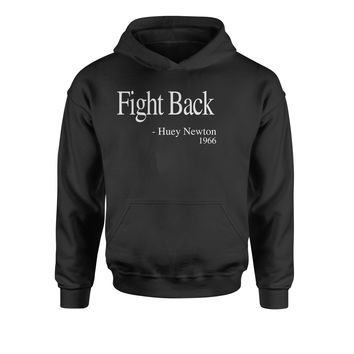 Fight Back Huey Newton Quote  Youth-Sized Hoodie