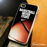 Basketball never stop iPhone 4 5 5c 6 Plus Case, Samsung Galaxy S3 S4 S5 Note 3 4 Case, iPod 4 5 Case, HtC One M7 M8 and Nexus Case