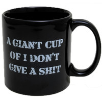 """I Don't Give a Shit"" Giant Mug (Black)"