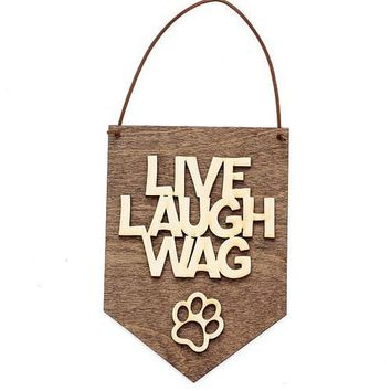 Live Laugh Wag - Dog Lover Gifts - Love Laughter -