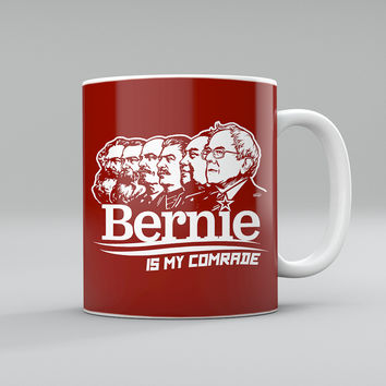 Bernie Is My Comrade Coffee Mug