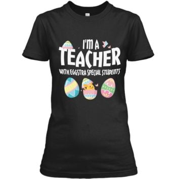 Im A Teacher With Eggs Special Students Easter T Shirts Ladies Custom