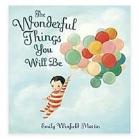 """The Wonderful Things You Will Be"" Book by Emily Winfield Martin - BuyBuyBaby"