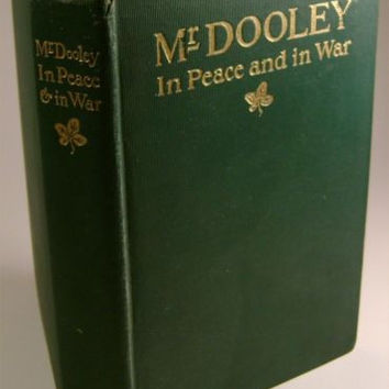 Mr. Dooley in Peace and War Book 4th Ed Finley Peter Dunne 1899 Essays Hardcover