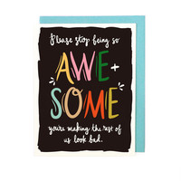 Stop Being Awesome Card