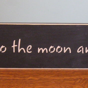 I love you to the moon and back, wall hanging, home decor, primitive wood sign