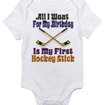 Baby Bodysuit - All I Want for My Birthday Is My First Hockey Stick