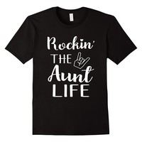 Rockin' The Aunt Life Shirt For Aunt Lovers
