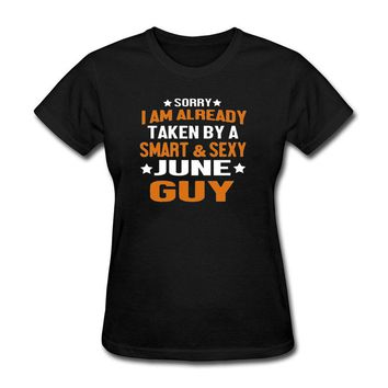 Sorry I Am Already Taken By A Smart And Sexy November Guy T-Shirts Women Fashion Style Funny Cotton Casual Tee T Shirt Femme