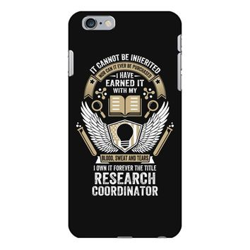I Own It Forever The Title Research Coordinator iPhone 6/6s Plus Case