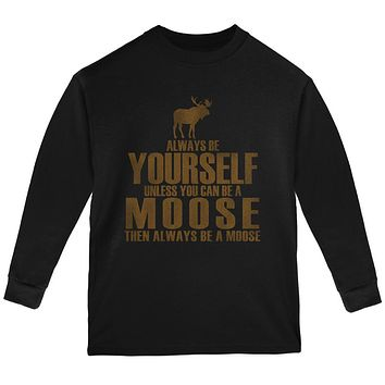 Always Be Yourself Moose Youth Long Sleeve T Shirt