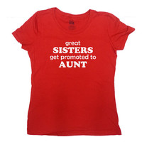Aunt T-Shirt Great Sisters Get Promoted To Aunt New Aunt Shirt Aunt Gift Baby Announcement Pregnancy Reveal TShirt Gift For Aunt Tee -SA158