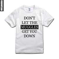 SexeMara Harry potter tshirt don't let the muggles get you down Plus size XS-XXL short-sleeves T-shirt fast shipping 100% cotton