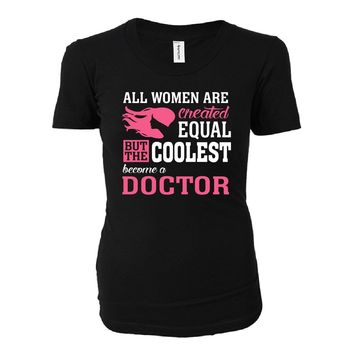 Coolest Women Become A Doctor Funny Gift - Ladies T-shirt