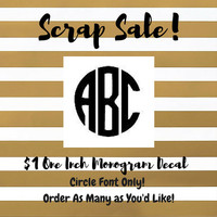 Monogram Decal 1 Dollar Per Inch - Scrap Sale - One Dollar Per Inch - No Limit - Glitter - Any Color - Custom Decal - Vinyl - Yeti Decal