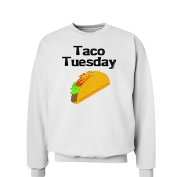 Taco Tuesday Design Sweatshirt by TooLoud