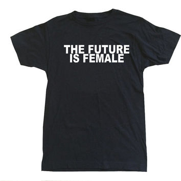 The Future is Female t-shirt tee shirt tank top