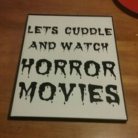 Let's cuddle and watch Horror Movies