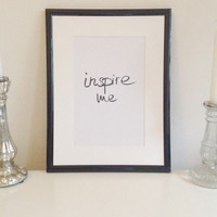 Inspire me - black on white - DIN A4 - Wall Art Print handmade written - original by misssfaith